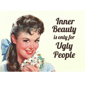 Inner beauty is for ugly people Fridge Magnet