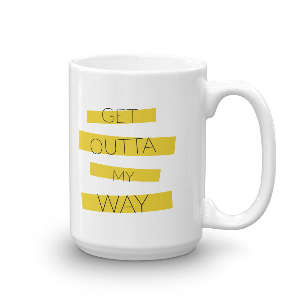 """Get Outta My Way"" Big Coffee Mug - DD MUSIC & MERCH"