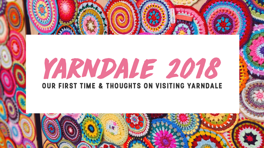 Yarndale 2018 - Our first visit & thoughts
