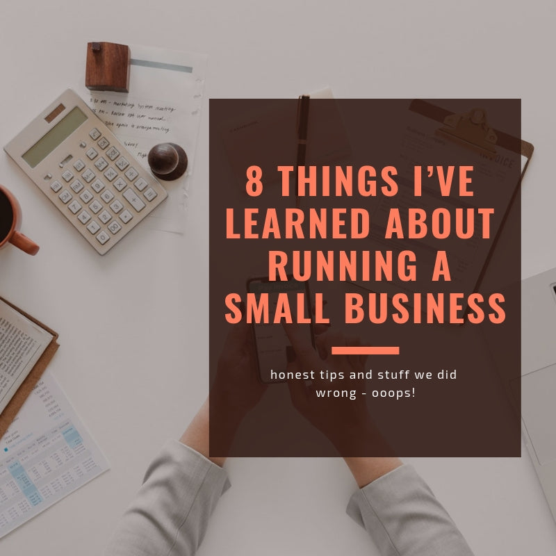8 things I've learned about running a small business
