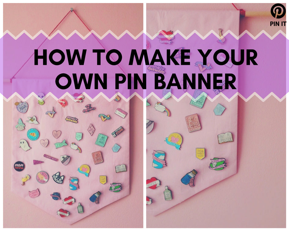 How to make your own pin banner!