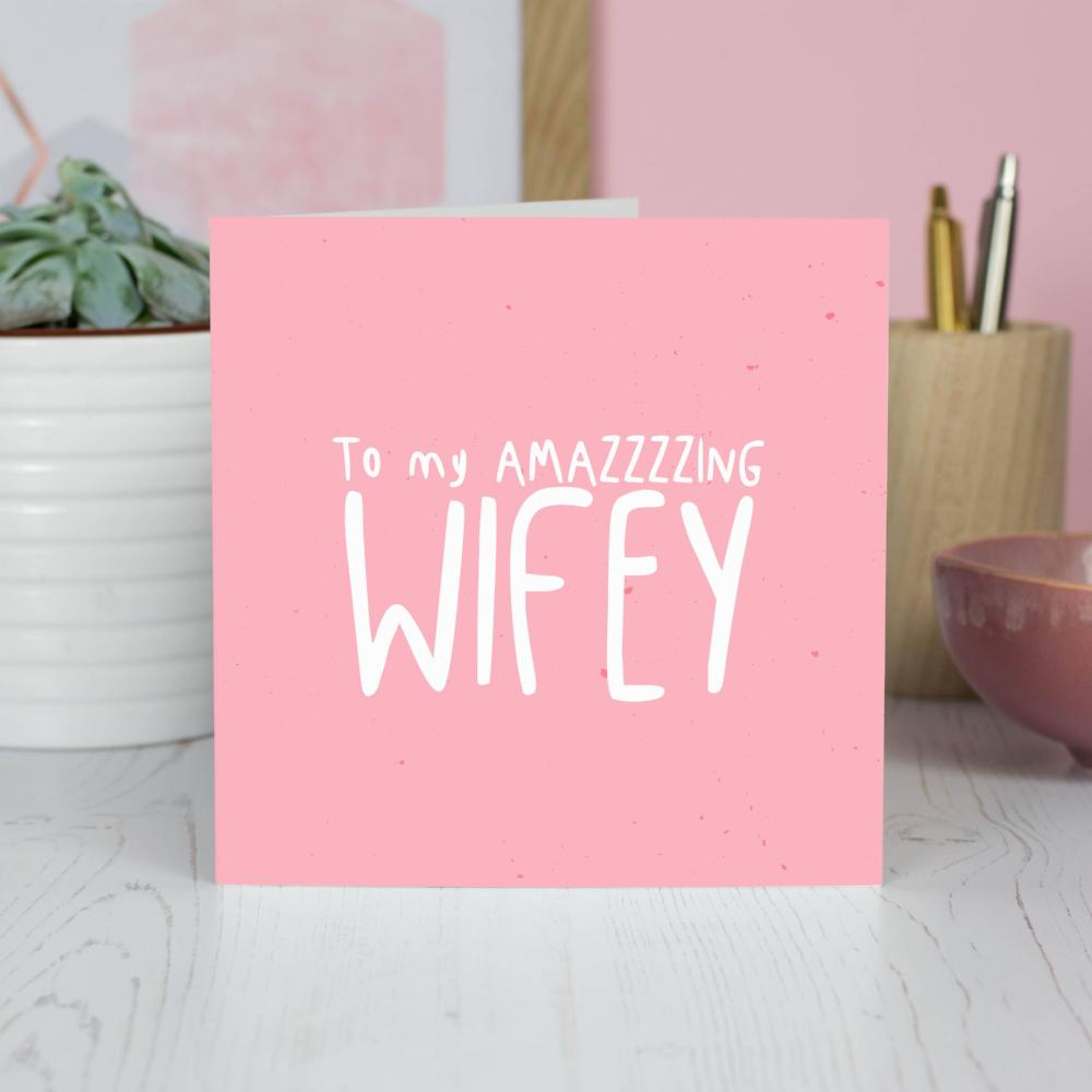Amazing Wifey Card - House Of Wonderland