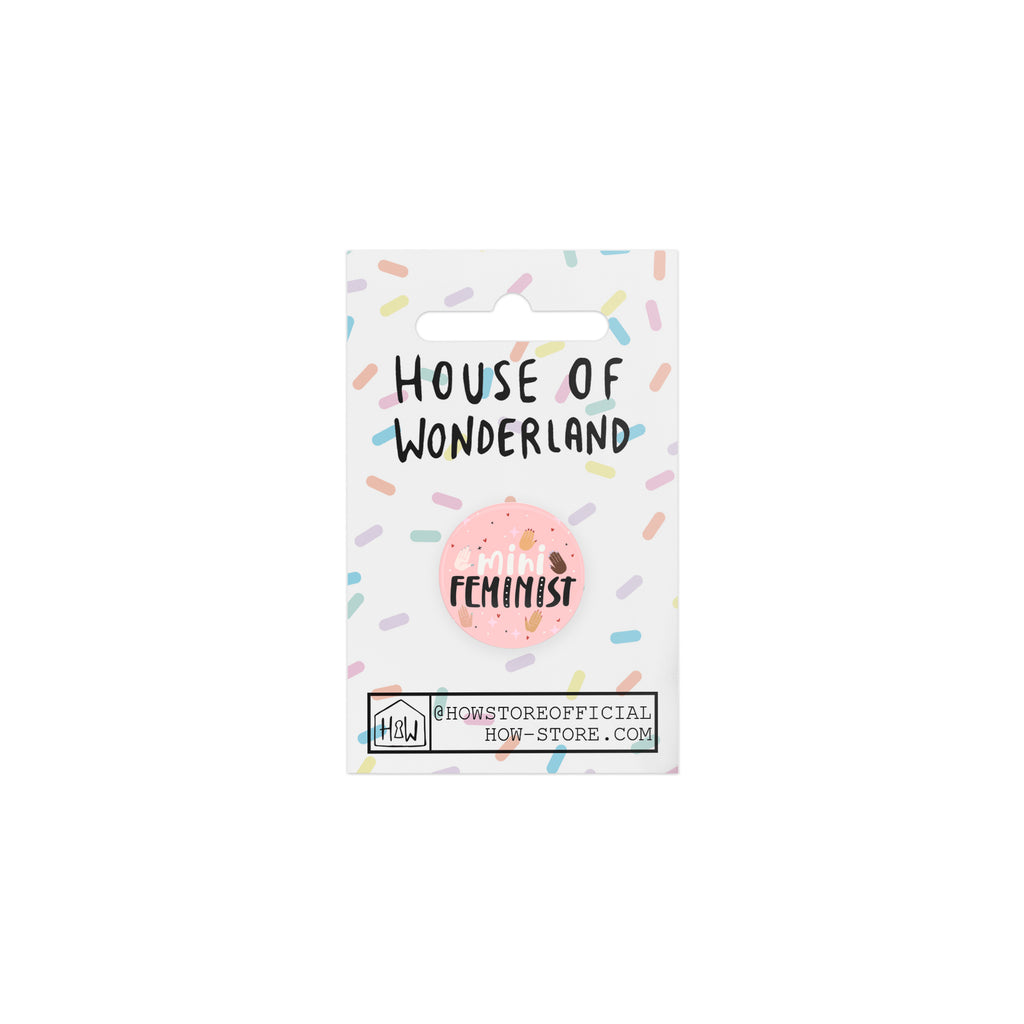 Mini Feminist Badge - House Of Wonderland, HOW