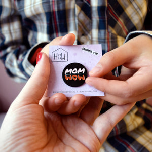 WOW MOM Pin - House Of Wonderland