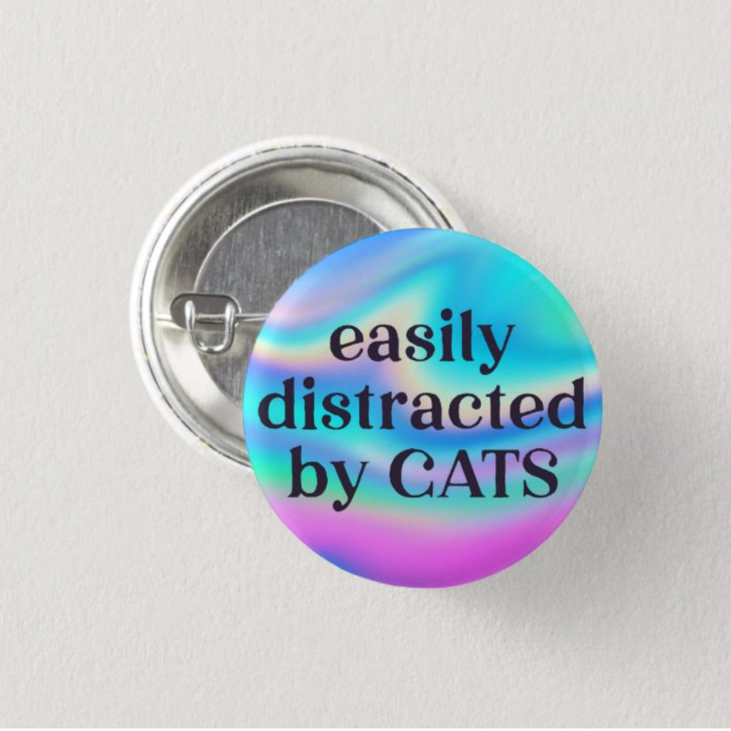 Distracted by Cats Badge