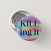 Killing it Badge - House Of Wonderland, HOW