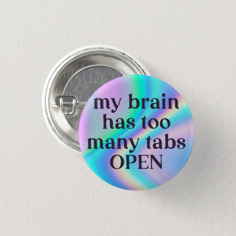 Too Many Tabs Badge - House Of Wonderland, HOW