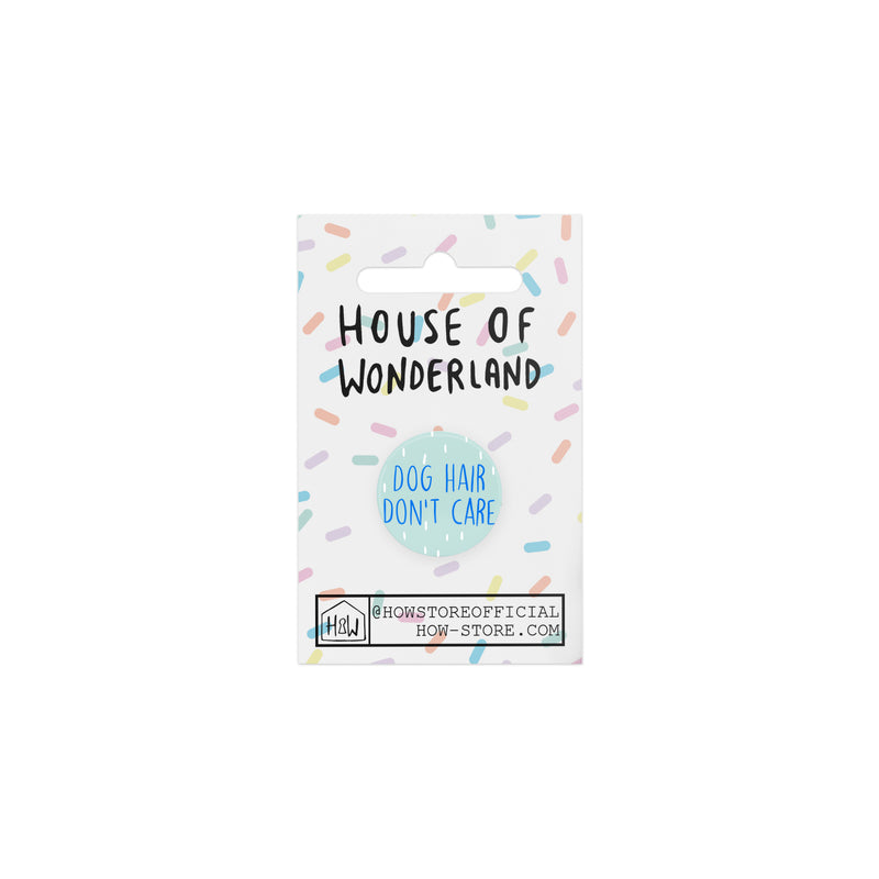 Dog Hair Badge - House Of Wonderland, HOW