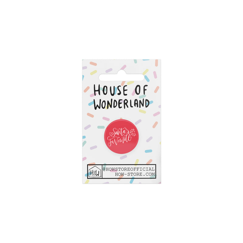 Santa's Favourite Badge - House Of Wonderland, HOW