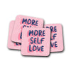 More Self Love Coaster - House Of Wonderland, HOW