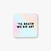 Til death we do art Coaster - House Of Wonderland, HOW
