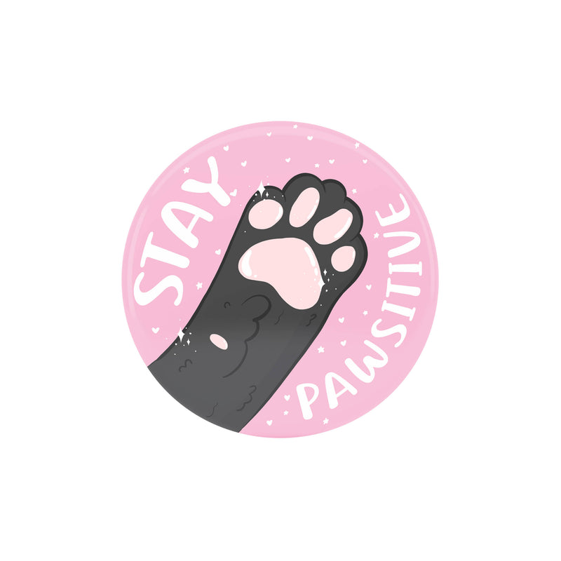 Stay Pawsitive Badge - House Of Wonderland, HOW