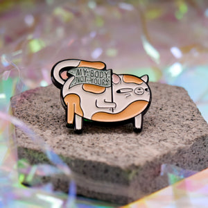 Protesting Cat - My Body Enamel Pin - House Of Wonderland, HOW