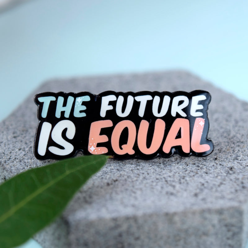 Future Is Equal Enamel Pin - House Of Wonderland