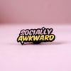 Socially Awkward Enamel Pin - House Of Wonderland