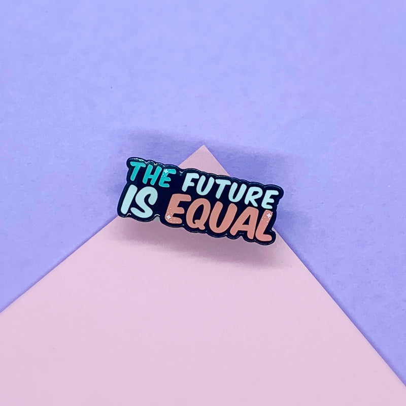Future Is Equal Enamel Pin - House Of Wonderland, HOW