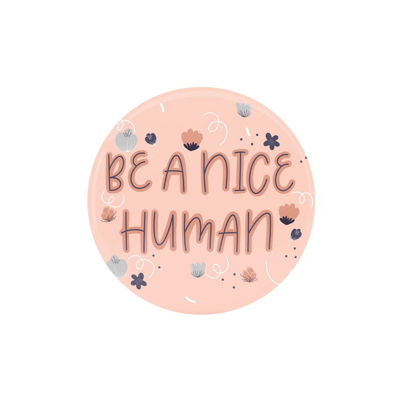 Be A Nice Human Magnet - House Of Wonderland, HOW
