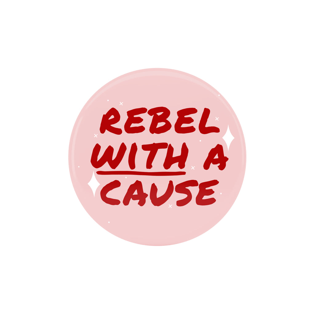 Rebel With A Cause Large Badge