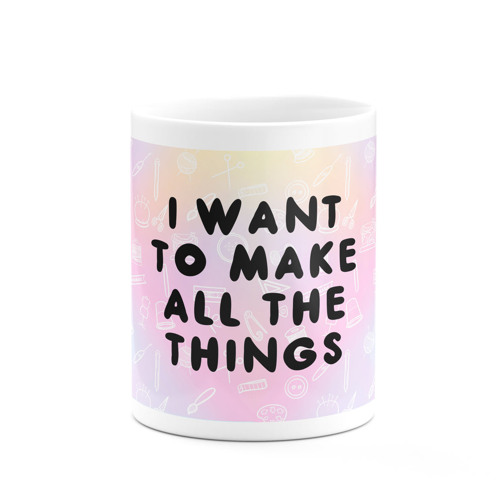 Make All The Things Mug - House Of Wonderland, HOW