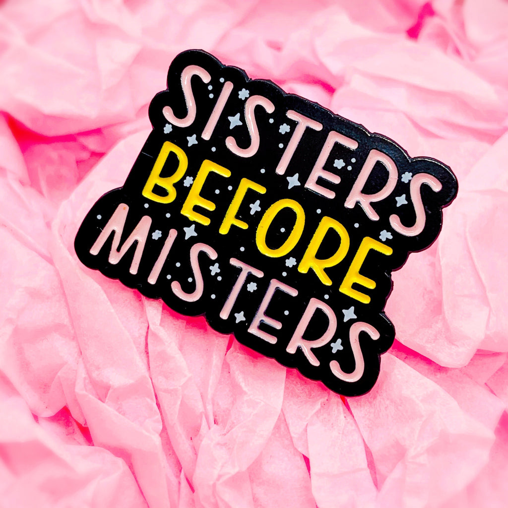 Sisters Before Misters Enamel Pin