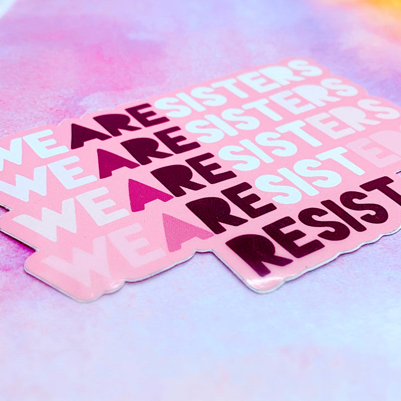 Sisters Resist Sticker - House Of Wonderland, HOW
