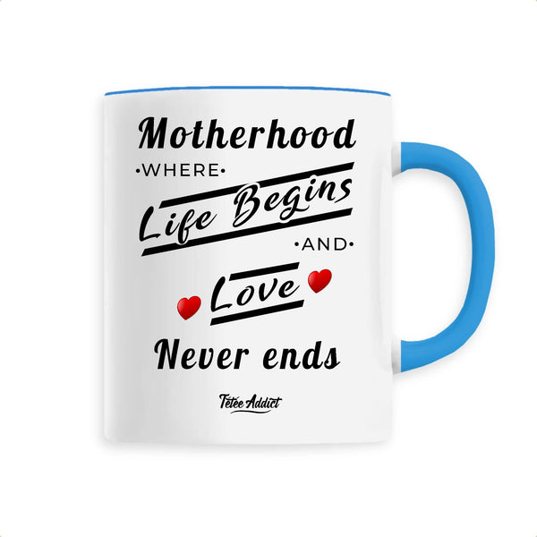 Mug Allaitement - Motherhood Where Life Begins And Love Never Ends