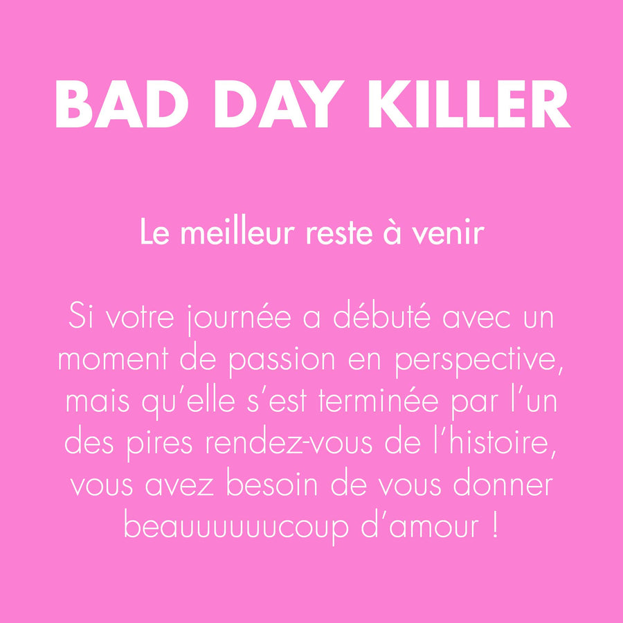 BAD DAY KILLER · Baume orgasmique