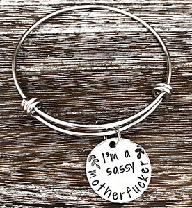 I'm A Sassy Motherfucker Hand Stamped Bangle Charm Bracelet - Lasting Impressions CT