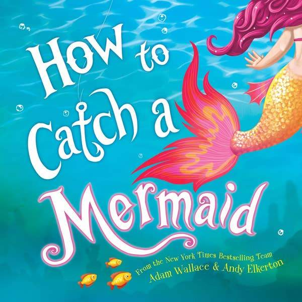 How to Catch a Mermaid Book Sourcebooks