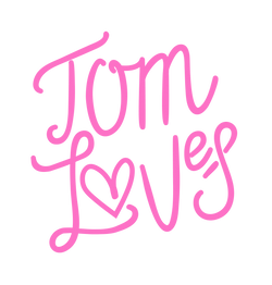 Tom Loves