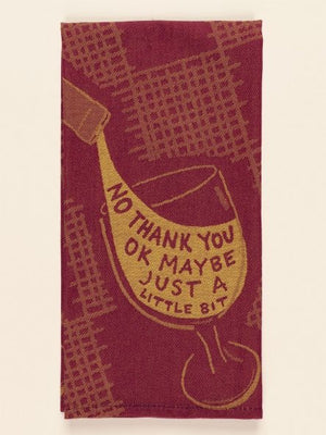 NO THANK YOU, OK MAYBE JUST A LITTLE BIT... DISH TOWEL