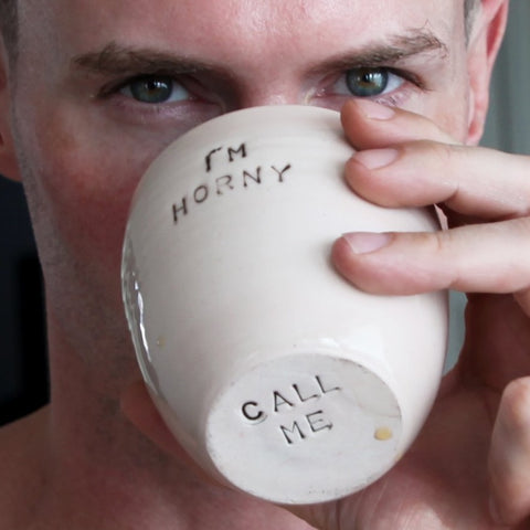 "Coffee mug - I'm Horny - ""Call Me"""