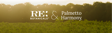 RE Botanicals Announces Merger with Palmetto Harmony