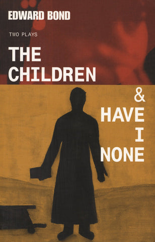 The Children, by Edward Bond