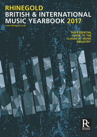 Rhinegold British & International Music Yearbook 2017
