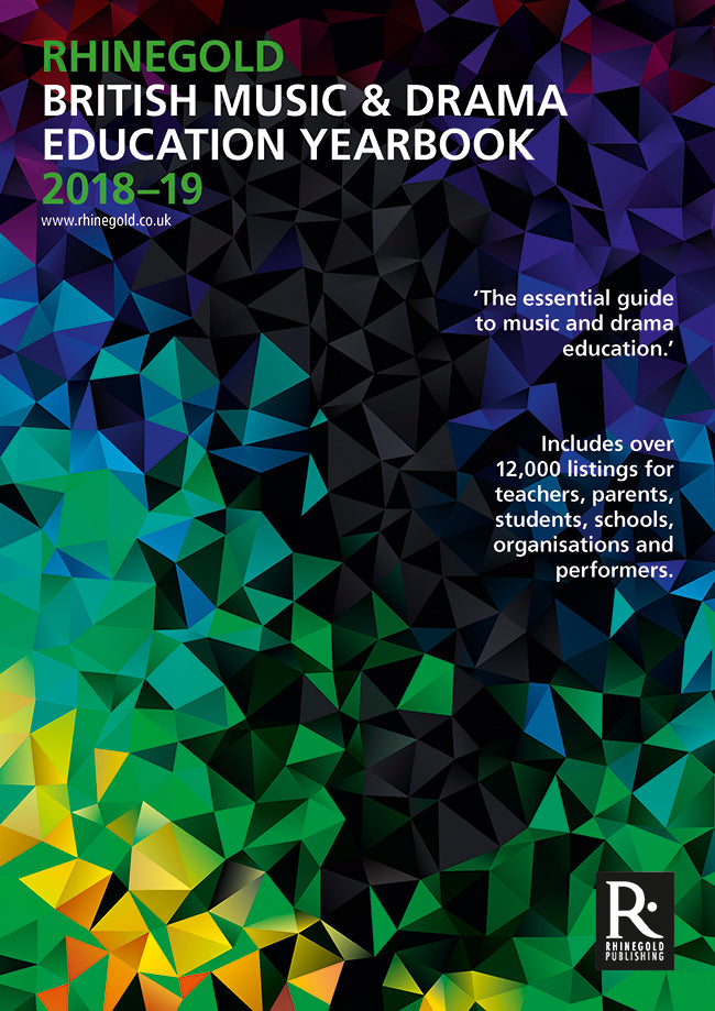 Rhinegold British Music & Drama Education Yearbook 2018-19