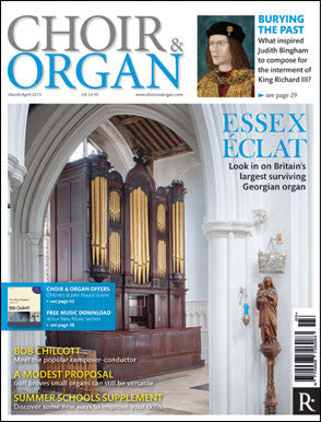 Choir & Organ, March/April 2015