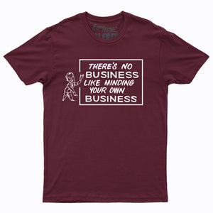 'There's No Business Like Minding Your Own Business' Maroon T-shirt w/ White Print by CLOUT x SEAN BARTON.