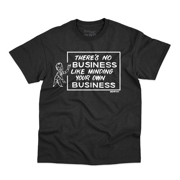 'There's No Business Like Minding Your Own Business' Black T-shirt w/ White Print by CLOUT x SEAN BARTON.