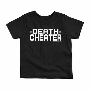 Death Cheater Kids Tee - Toddler & Youth Sizes - Blk Tee w/ Wht Print