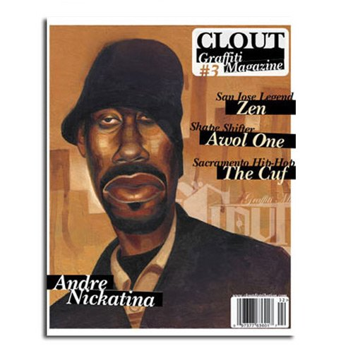 CLOUT MAGAZINE ISSUE 03 - Graffiti Art Magazine