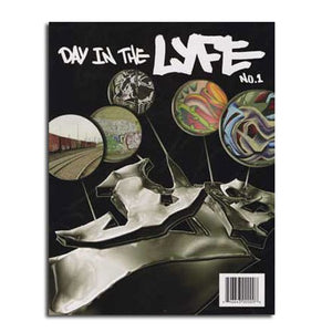 DAY IN THE LYFE #1 Graffiti Magazine