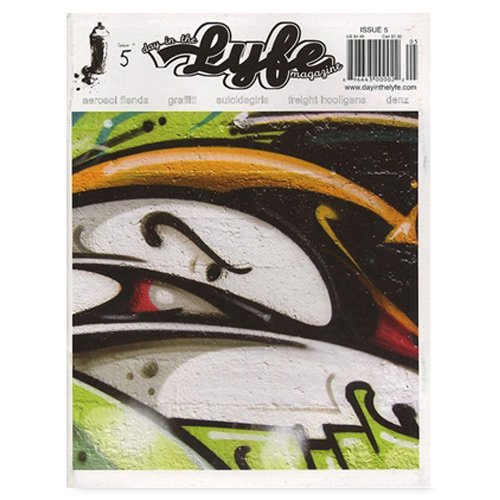 DAY IN THE LYFE 5 Graffiti Magazine