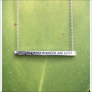 SILVER BAR NECKLACE - NOT ALL WHO WANDER ARE LOST - NECKLACE