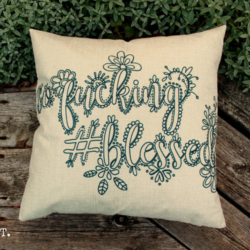 So Fucking #Blessed Pillow Cover (Clearance)