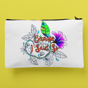 (Wholesale) Because I Said So Zip Pouch