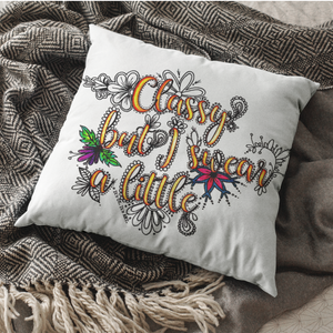 (Wholesale) Classy But I Swear A Little Pillow Cover (ONLY)
