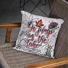 Load image into Gallery viewer, Go Jump In The Lake Pillow Cover