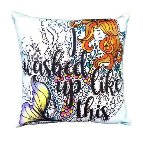 I Washed Up Like This Pillow Cover
