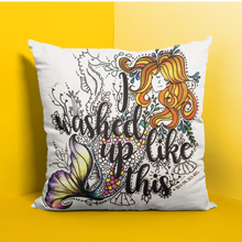 Load image into Gallery viewer, I Washed Up Like This Pillow Cover